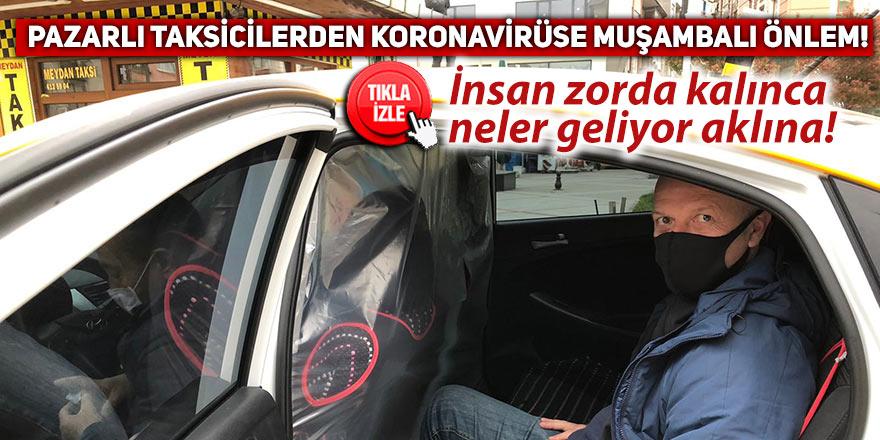 Pazarlı taksicilerden koronavirüse muşambalı önlem!