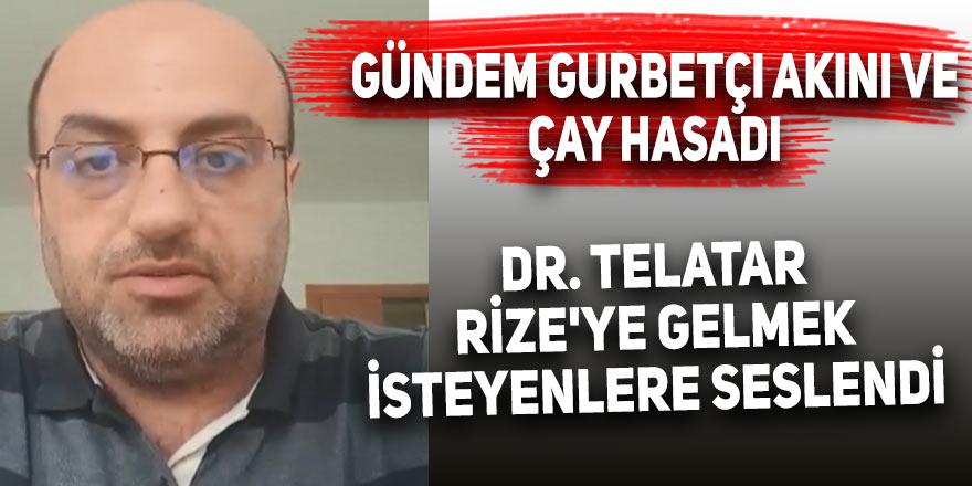 Dr. Telatar, Rize'ye gelmek isteyenlere seslendi