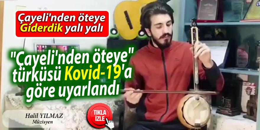 """Rize'de """"Çayeli'nden öteye"""" türküsü Kovid-19'a göre uyarlandı"""