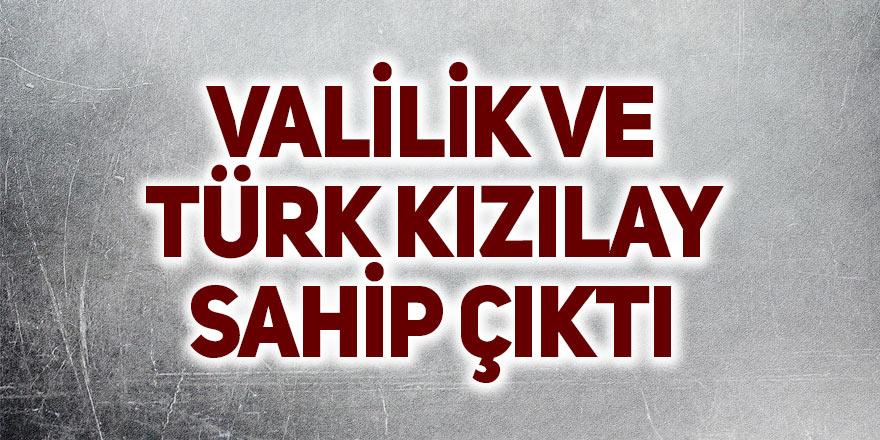 Valilik ve Türk Kızılay sahip çıktı