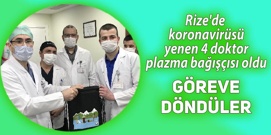 Rize'de koronavirüsü yenen 4 doktor plazma bağışçısı oldu