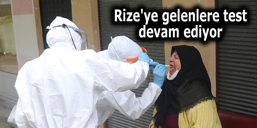Rize'ye gelenlere test devam ediyor