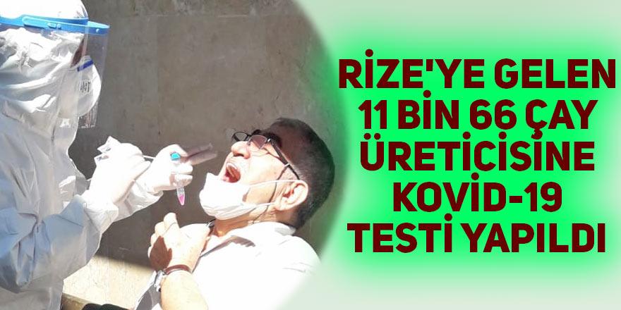 Rize'ye gelen 11 bin 66 çay üreticisine Kovid-19 testi yapıldı