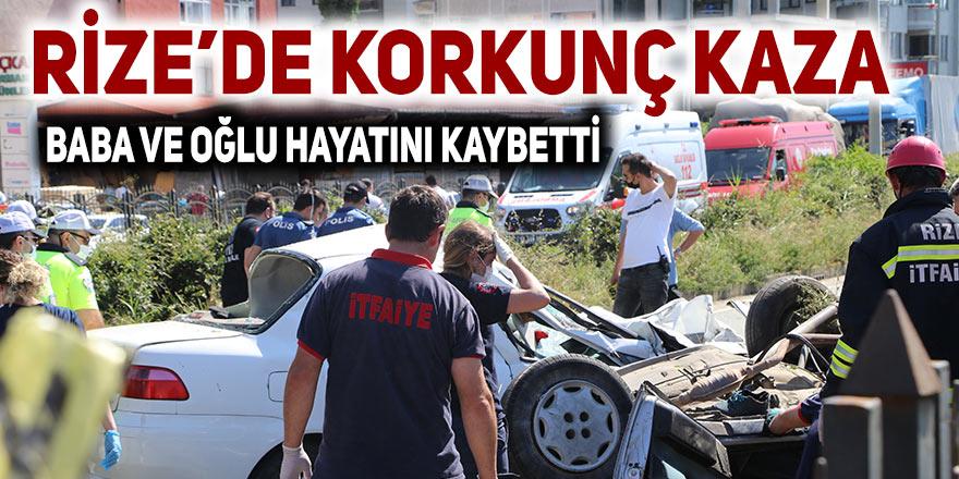Rize'de meydana gelen kazada baba ve oğlu hayatını kaybetti