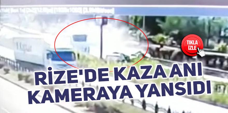 Rize'de kaza anı kameraya yansıdı