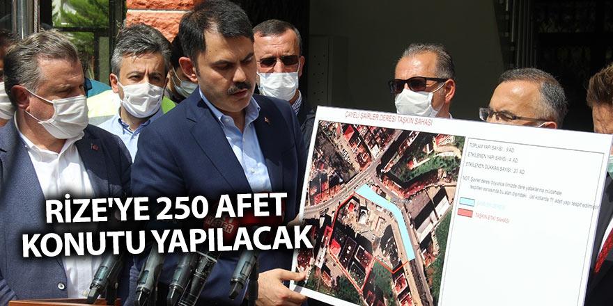RİZE'YE 250 AFET KONUTU YAPILACAK