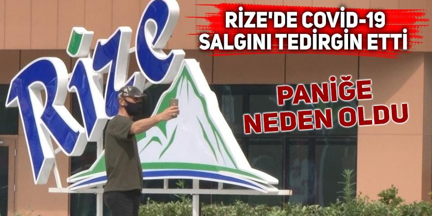 Rize'de Covid-19 salgını tedirginliği