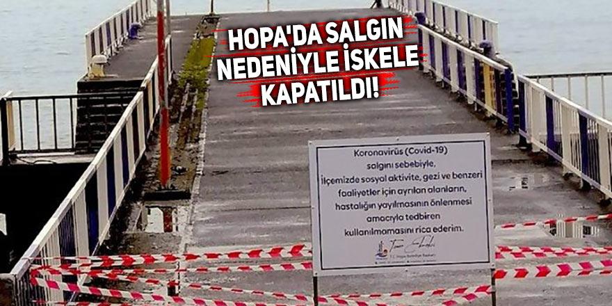 Hopa'da salgın nedeniyle iskele kapatıldı!