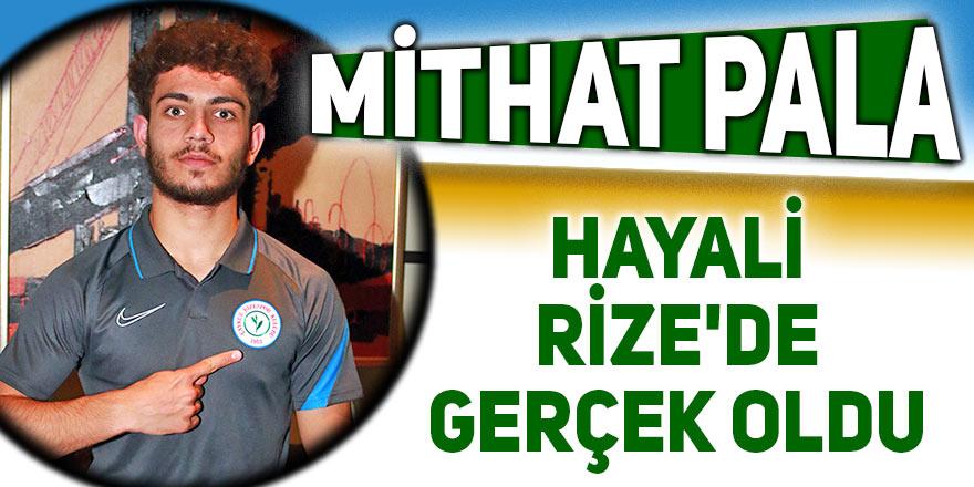 Mithat Pala'nın hayali Rize'de gerçek oldu