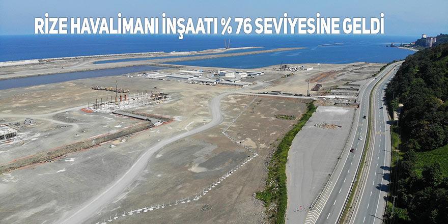 Rize Havalimanı inşaatı yüzde 76 seviyelerine geldi