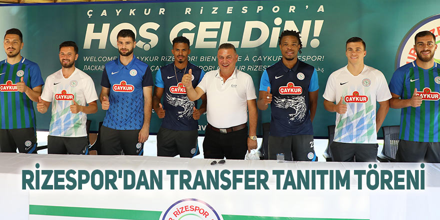 Rizespor'dan transfer tanıtım töreni