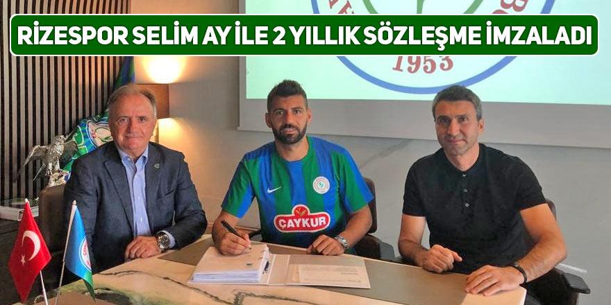 Rizespor Selim Ay ile 2 yıllık sözleşme imzaladı