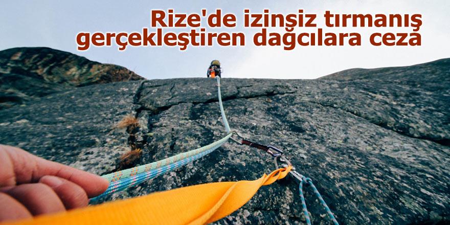 Rize'de izinsiz tırmanış gerçekleştiren dağcılara ceza