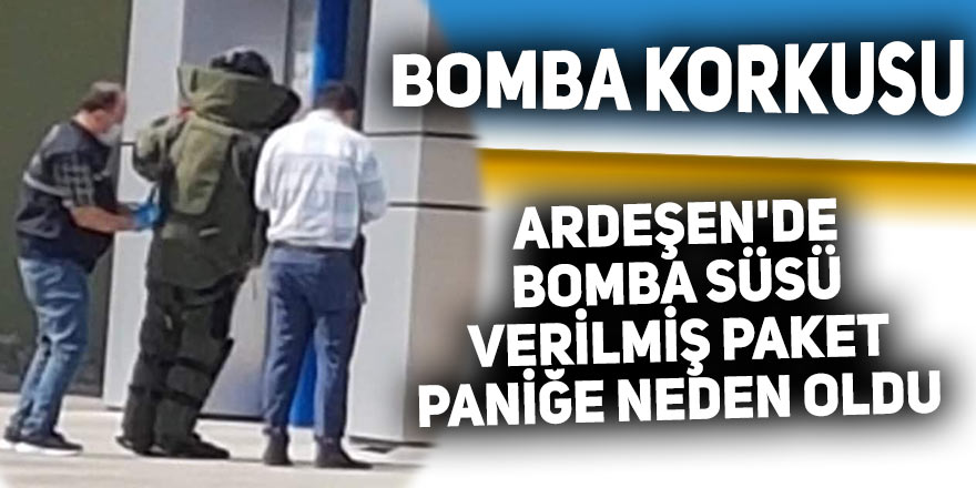 Ardeşen'de bomba süsü verilmiş paket paniğe neden oldu