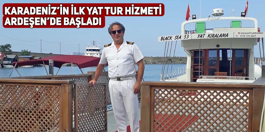 Karadeniz'in ilk yat tur hizmeti Ardeşen'de başladı