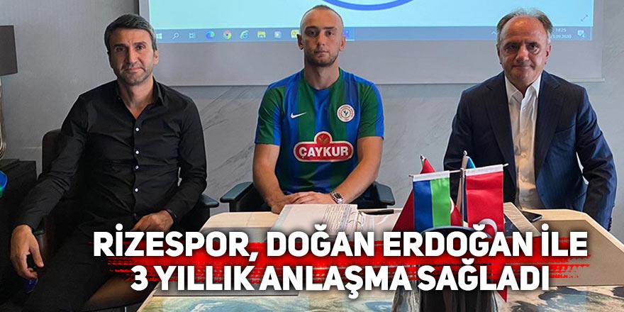 Rizespor, Doğan Erdoğan ile 3 yıllık anlaşma sağladı