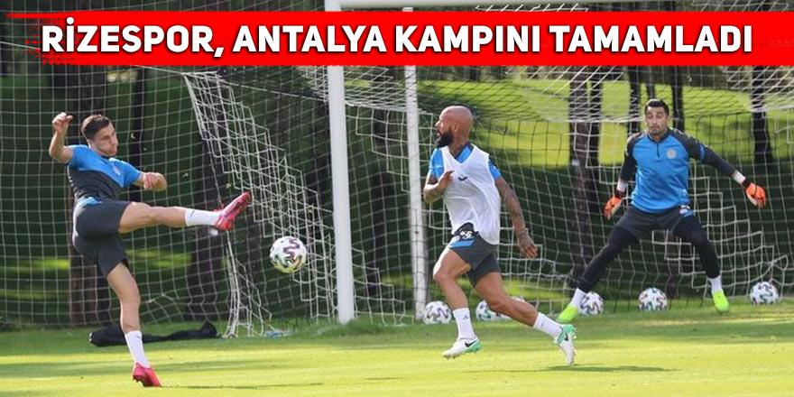 Rizespor, Antalya kampını tamamladı