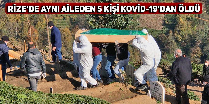 Rize'de aynı aileden 5 kişi Kovid-19'dan öldü