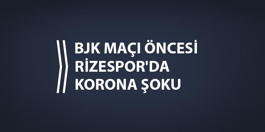 BJK maçı öncesi Rizespor'da korona şoku