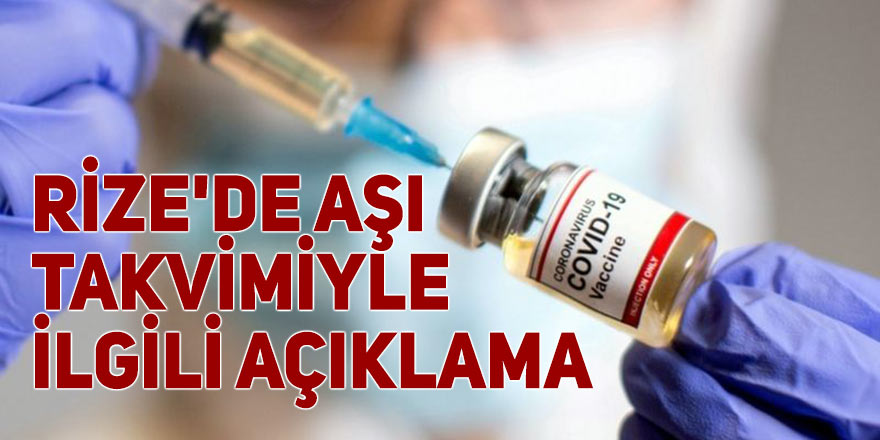 Rize'de aşı takvimiyle ilgili açıklama