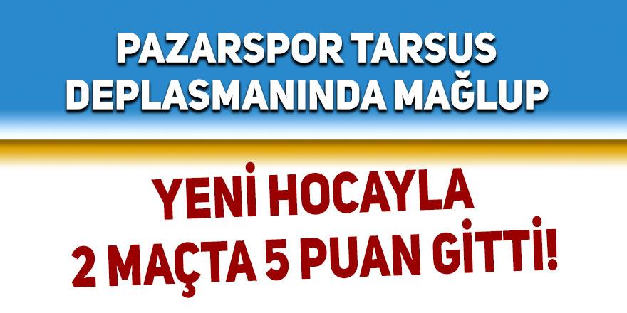 Pazarspor Tarsus deplasmanında mağlup
