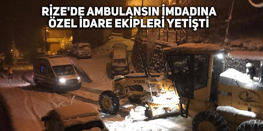 Rize'de ambulansın imdadına Özel İdare ekipleri yetişti