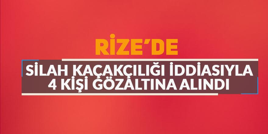 Rize'de silah kaçakçılığı iddiasıyla 4 kişi gözaltına alındı