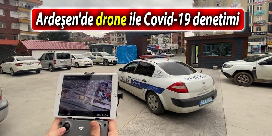 Ardeşen'de drone ile Covid-19 denetimi