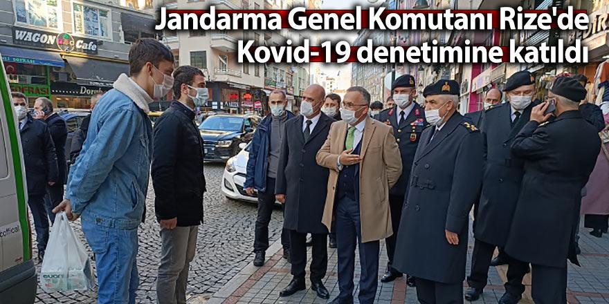 Jandarma Genel Komutanı Rize'de Kovid-19 denetimine katıldı