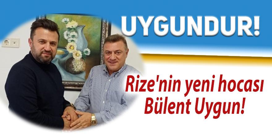 Rize'nin yeni hocası Bülent Uygun!