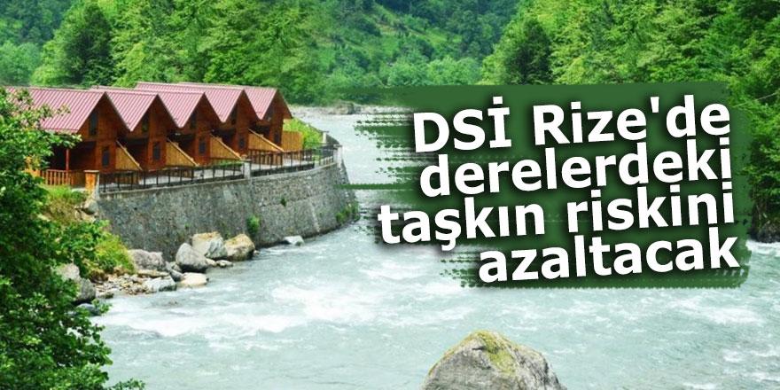 DSİ Rize'de derelerdeki taşkın riskini azaltacak