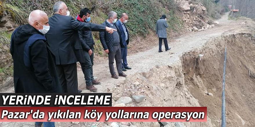 Pazar'da yıkılan köy yollarına operasyon