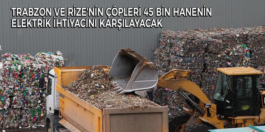 45 bin hanenin elektriğini çöpler karşılayacak!