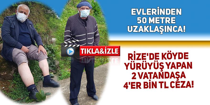 Rize'de yürüyüş yapan 2 kişiye 4'er bin TL ceza! Evlerinden 50 metre uzakta 4 bin 100 lira ceza yediler