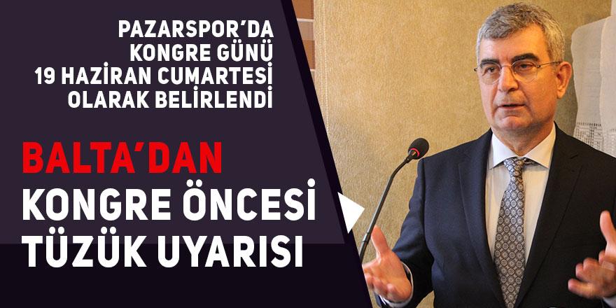 Pazarspor Başkan Adayı Şafak Balta'dan uyarı!