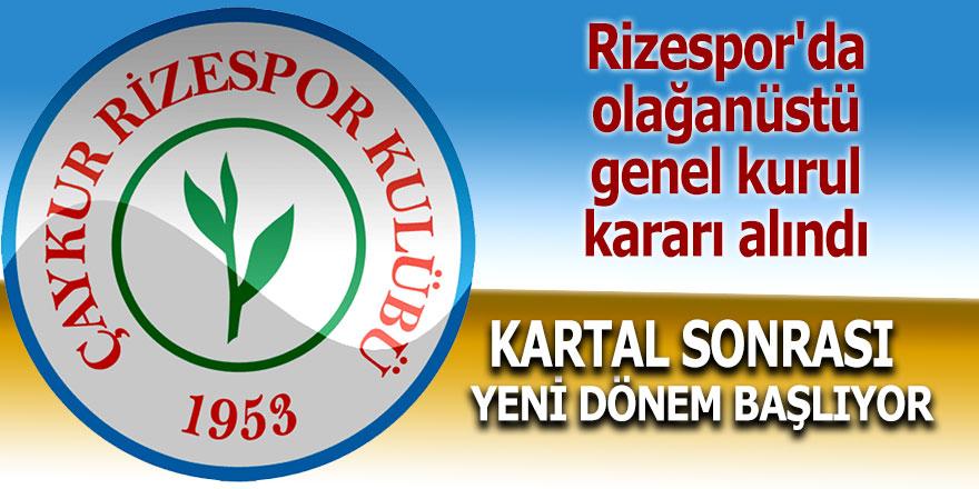 Rizespor'da olağanüstü genel kurul kararı alındı