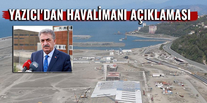 Yazıcı'dan havalimanı ve Ayder açıklaması
