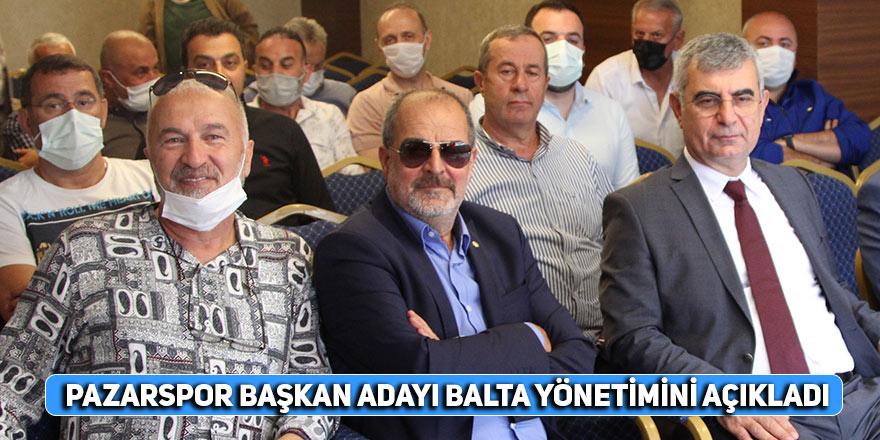 Pazarspor Başkan adayı Balta, yönetimini açıkladı