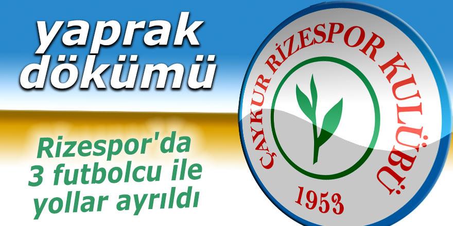 Rizespor'da 3 futbolcu ile yollar ayrıldı
