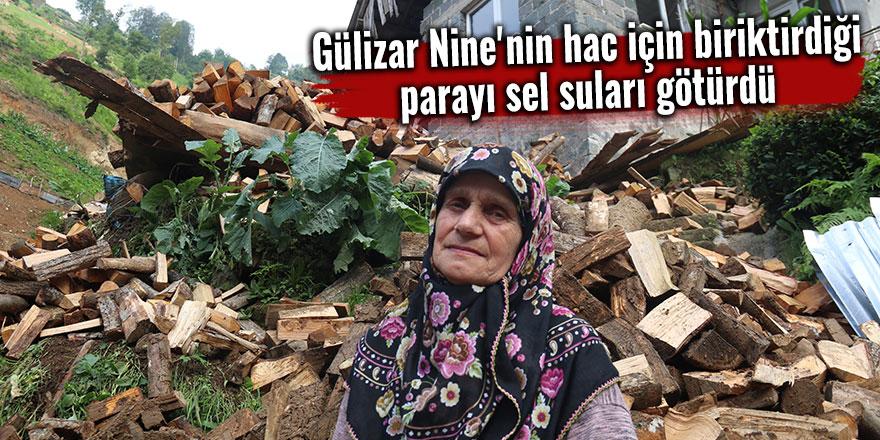 Gülizar Nine'nin hac için biriktirdiği parayı sel suları götürdü