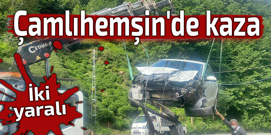 Çamlıhemşin'de kaza: 2 yaralı