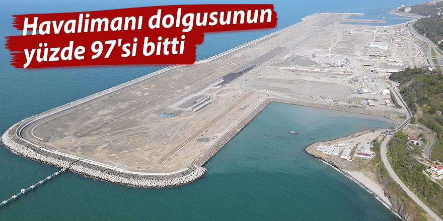Pazar'daki havalimanı dolgusunun yüzde 97'si bitti