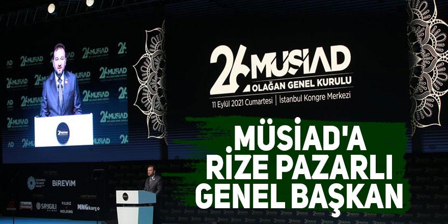 MÜSİAD'a Rize Pazarlı Genel Başkan