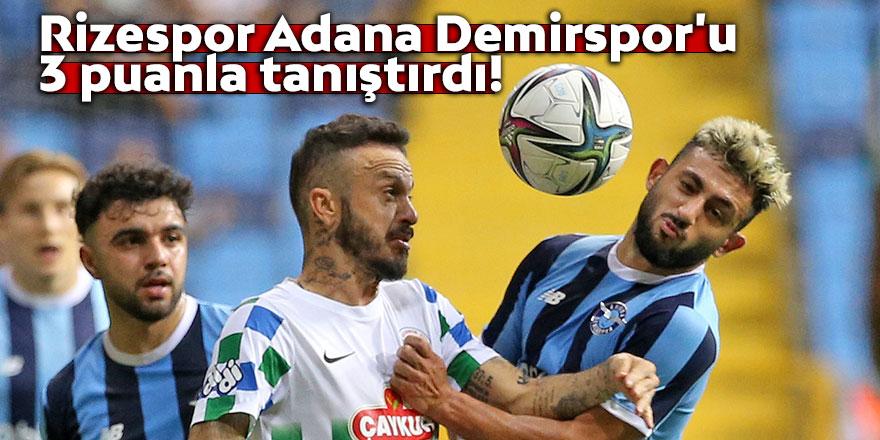 Rizespor Adana Demirspor'u 3 puanla tanıştırdı!