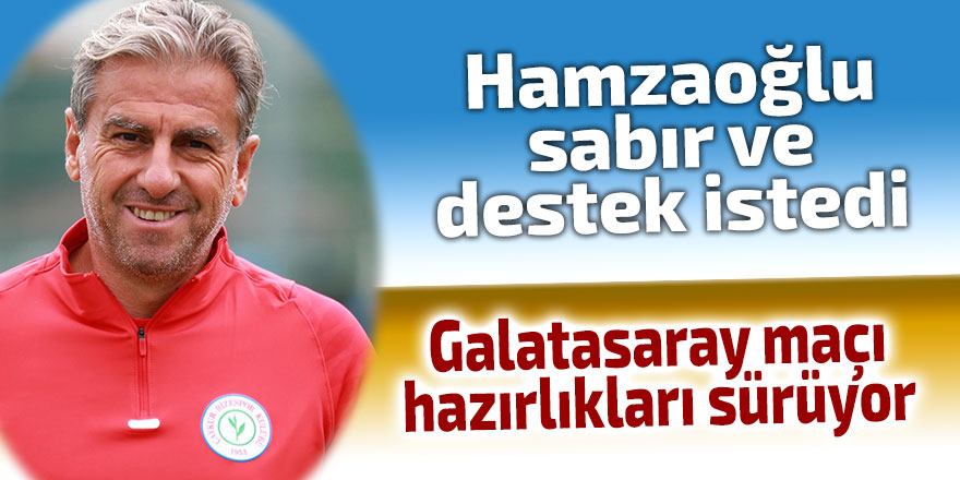 Hamzaoğlu sabır ve destek istedi