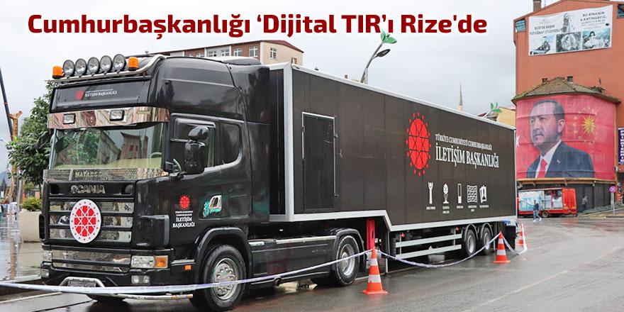 Cumhurbaşkanlığı İletişim Başkanlığı Dijital TırıRize'de