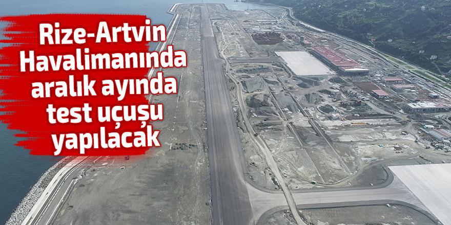 Rize-Artvin Havalimanında aralık ayında test uçuşu yapılacak