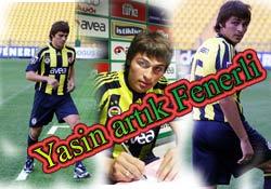 Ve Yasin artık Fenerbahçeli
