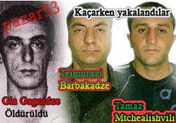 Gürcü'yü arkadaşları öldürmüş!