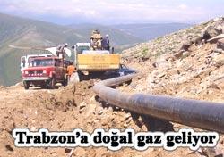 Trabzon da doğalgaza kavuşuyor